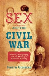 Sex and the Civil War | Judith Giesberg |