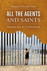 All the Agents and Saints | Stephanie Elizondo Griest |