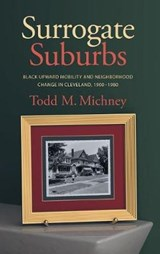 Surrogate Suburbs | Todd M. Michney |