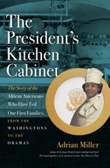 The President's Kitchen Cabinet | Adrian Miller |
