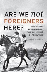 Are We Not Foreigners Here? | Jeffrey M. Schulze |