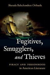 Fugitives, Smugglers, and Thieves | Sharada Balachandran Orihuela |