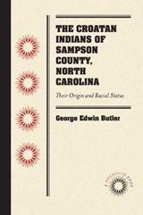 The Croatan Indians of Sampson County, North Carolina | George Edwin Butler |
