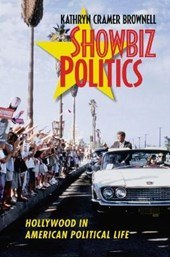Showbiz Politics | Kathryn Cramer Brownell |