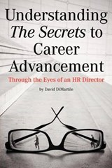 Understanding the Secrets to Career Advancement | David Dimartile |