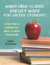 When High School Doesn't Work for Gifted Students | Debra Hutchinson |