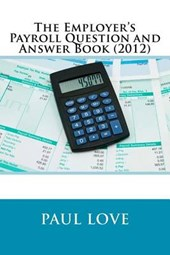 Employer's Payroll Question and Answer Book (2012)