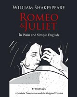 Romeo and Juliet in Plain and Simple English | William Shakespeare |