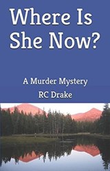 Where is She Now? | Rc Drake |