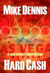 HARD CASH (The Jack Barnett / Las Vegas Series, #2) | Mike Dennis |
