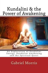 Kundalini & the Power of Awakening | Gabriel Morris |