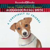 Conspiracy of Friends | Alexander Mccall Smith |