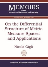 On the Differential Structure of Metric Measure Spaces and Applications | Nicola Gigli |