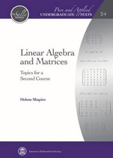Linear Algebra and Matrices | Helene Shapiro |