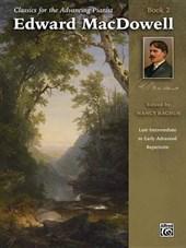 Classics for the Advancing Pianist -- Edward MacDowell, Bk 2