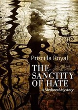 The Sanctity of Hate | Priscilla Royal |
