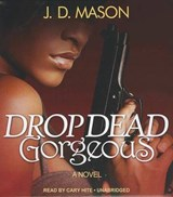 Drop Dead Gorgeous | J. D. Mason |