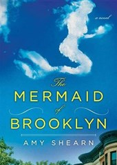 The Mermaid of Brooklyn | Amy Shearn |