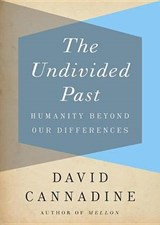 The Undivided Past | David Cannadine |