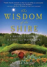 The Wisdom of the Shire | Noble Smith |