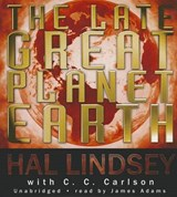 The Late Great Planet Earth | Lindsey, Hal ; Carlson, C. C. |