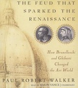 The Feud That Sparked the Renaissance | Paul Robert Walker |