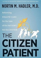 The Citizen Patient | Hadler, Nortin M., M.D. |