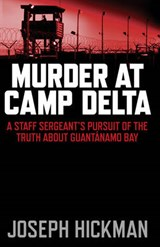 Murder at Camp Delta | Joseph Hickman |