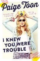 I Knew You Were Trouble | Paige Toon |