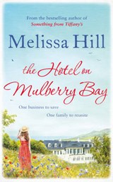 The Hotel on Mulberry Bay | Melissa Hill |