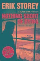 Nothing Short of Dying | Erik Storey |