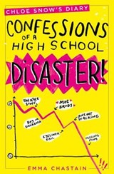 Chloe Snow's Diary: Confessions of a High School Disaster | Emma Chastain |