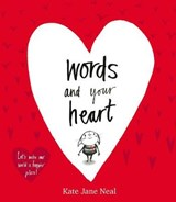 Words and Your Heart | Kate J Neal |