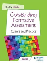 Outstanding Formative Assessment: Culture and Practice | Shirley Clarke |