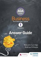 AQA Business for A Level 1 (Surridge & Gillespie): Answers | Malcolm Surridge; Andrew Gillespie |