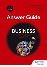 OCR Business for A Level Answer Guide | Andy Mottershead; Alex Grant; Judith Kelt |