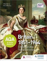 AQA A-level History: Britain 1851-1964: Challenge and Transf | Mike Byrne |