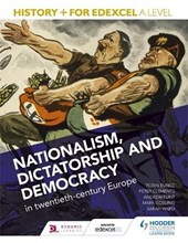 History+ for Edexcel A Level: Nationalism, dictatorship and