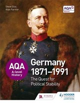 AQA A-level History: The Quest for Political Stability: Germ | Steve Ellis |