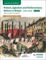 Access to History: Protest, Agitation and Parliamentary Reform | Michael Scott-Baumann |