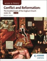 Access to History: Conflict and Reformation: The establishment of the Anglican Church 1529-70 for AQA | Roger K. Turvey |