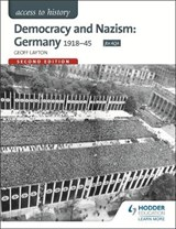 Democracy and Nazism: Germany 1918-45 (access to history) | Geoff Layton |