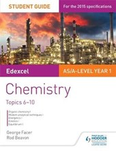 Edexcel AS/A Level Year 1 Chemistry Student Guide: Topics 6-