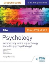 AQA Psychology Student Guide 1: Introductory topics in psych