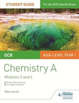 OCR AS/A Level Chemistry A Student Guide: Modules 3 and | Mike Smith |
