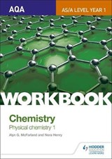 AQA AS/A Level Year 1 Chemistry Workbook: Physical chemistry | Alyn G McFarland |