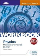 AQA AS/A Level Year 1 Physics Workbook: Mechanics and materi