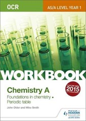 OCR AS/A Level Year 1 Chemistry A Workbook: Foundations in c