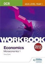 OCR A-Level/AS Economics Workbook: Microeconomics | Terry L. Cook |
