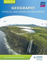 Higher Geography for CfE: Physical and Human Environments | Ian Geddes; Calum Campbell |